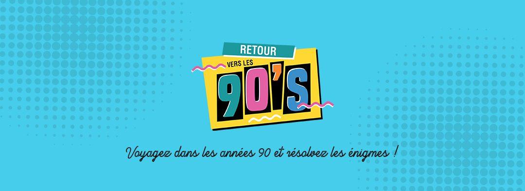 NEW : Retour vers les 90's !